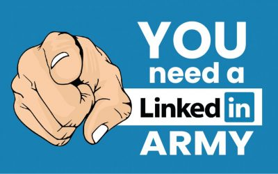 You Need a LinkedIn ARMY – Fighting to Sell Your Product or Service